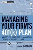 Managing Your Firm's 401(k) Plan: A Complete Roadmap to Managing Today's Retirement Plans