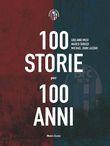 100 storie per 100 anni