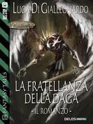 La fratellanza della daga - il romanzo
