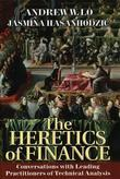 The Heretics of Finance: Conversations with Leading Practitioners of Technical Analysis