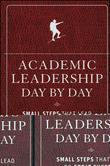 Academic Leadership Day by Day: Small Steps That Lead to Great Success