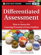 Differentiated Assessment: How to Assess the Learning Potential of Every Student (Grades 6-12)