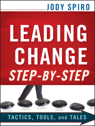 Leading Change Step-By-Step: Tactics, Tools, and Tales