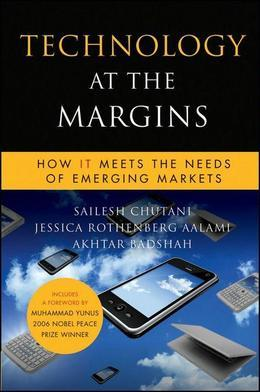 Technology at the Margins: How IT Meets the Needs of Emerging Markets