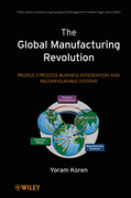 The Global Manufacturing Revolution: Product-Process-Business Integration and Reconfigurable Systems