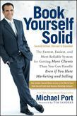 Book Yourself Solid: The Fastest, Easiest, and Most Reliable System for Getting More Clients Than You Can Handle Even if You Hate Marketing and Sellin