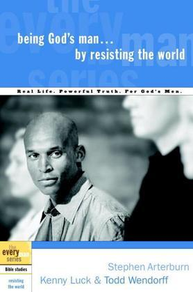 Being God's Man by Resisting the World
