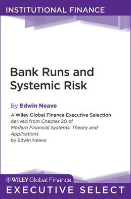 Bank Runs and Systemic Risk (Wiley Global Finance Executive Select #174)
