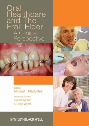 Oral Healthcare and the Frail Elder: A Clinical Perspective