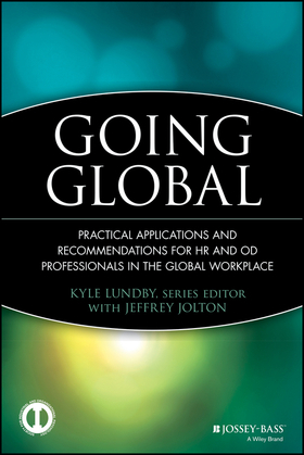 Going Global: Practical Applications and Recommendations for HR and Od Professionals in the Global Workplace