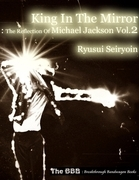 King In the Mirror: The Reflection of Michael Jackson Vol.2
