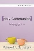Holy Communion: Celebrating God with Us