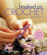 Hooked on Crochet: 20 Sassy Projects
