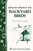 Creating Habitat for Backyard Birds: Storey's Country Wisdom Bulletin A-215