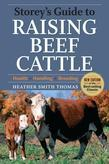 Storey's Guide to Raising Beef Cattle: