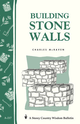 Building Stone Walls: Storey's Country Wisdom Bulletin A-217