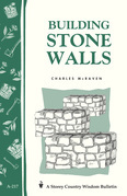 Building Stone Walls: Storey's Country Wisdom Bulletin A-217