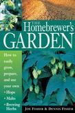 The Homebrewer's Garden: How to easily grow, prepare, and use your own hops, malts, and brewing herbs