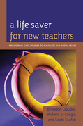 A Life Saver for New Teachers: Mentoring Case Studies to Navigate the Initial Years