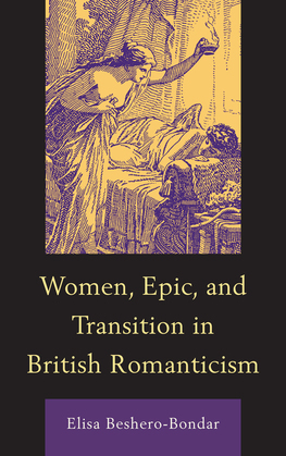 Women, Epic, and Transition in British Romanticism