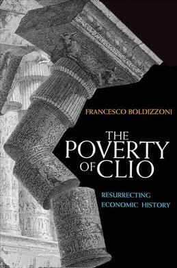 The Poverty of Clio: Resurrecting Economic History
