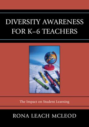 Diversity Awareness for K-6 Teachers: The Impact on Student Learning