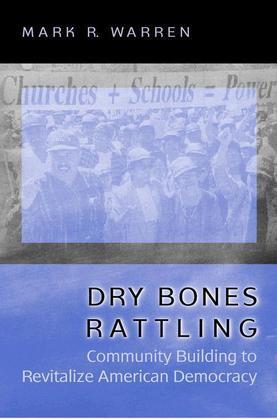 Dry Bones Rattling: Community Building to Revitalize American Democracy