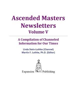 Ascended Masters Newsletters, Vol. V
