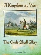 A Kingdom at War-The Gods Shall Play