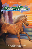 Phantom Stallion: Wild Horse Island #1: The Horse Charmer