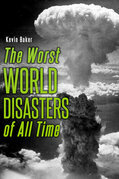 The Worst World Disasters of All Time