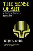 The Sense of Art: A Study in Aesthetic Education