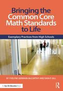 Bringing the Common Core Math Standards to Life: Exemplary Practices from High Schools