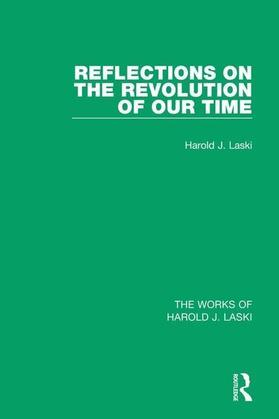Reflections on the Revolution of our Time (Works of Harold J. Laski)