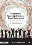 Using Positive Psychology to Enhance Student Achievement: A schools-based programme for character education