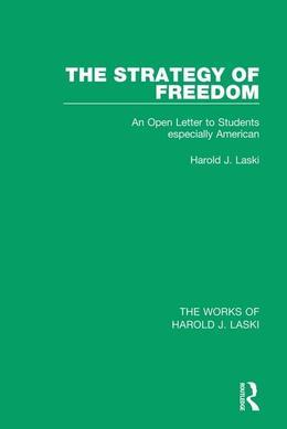 The Strategy of Freedom (Works of Harold J. Laski): An Open Letter to Students, especially American