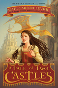 Gail Carson Levine - A Tale of Two Castles