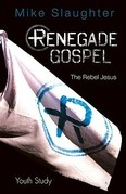 Renegade Gospel Youth Study: The Rebel Jesus