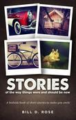 Stories of the Way Things Were and Should Be Now: A bedside book of short stories to make you smile