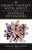 Group Therapy with Adult and Juvenile Offenders