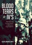 Blood, Tears, and IV's: Memoirs of a Combat Medic in Operation Iraqi Freedom