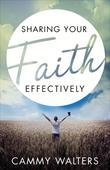 Sharing Your Faith Effectively
