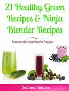 21 Healthy Green Recipes & Fruit Ninja Blender Recipes: Sustained Living Blender Recipes