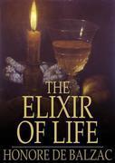 Honore de Balzac - The Elixir of Life