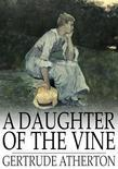 A Daughter of the Vine: The Randolphs of Redwood