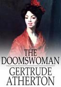 The Doomswoman: An Historical Romance of Old California