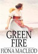 Green Fire: A Romance