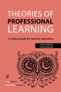 Theories of Professional Learning: A Critical Guide for Teacher Educators