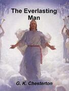 The Everlasting Man (complete & unabridged)
