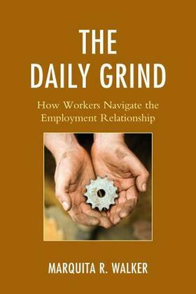 The Daily Grind: How Workers Navigate the Employment Relationship